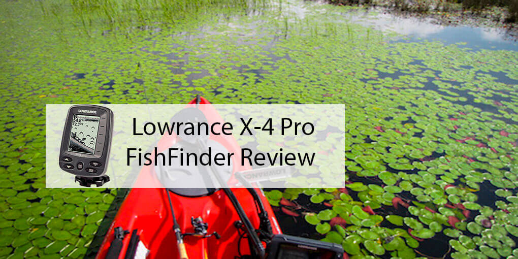 Lowrance X-4 Pro FishFinder Review