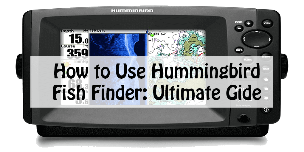 How to Use Hummingbird Fish Finder