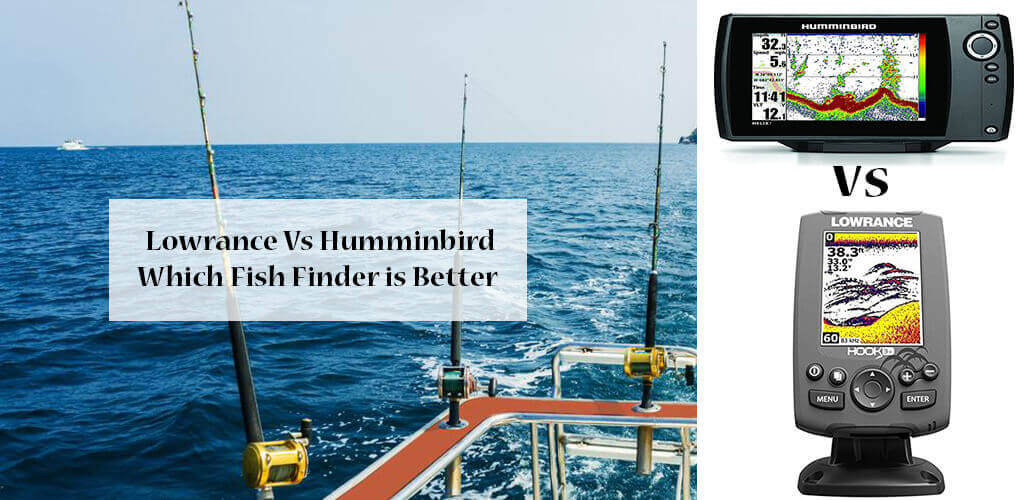 Lowrance vs humminbird which fish finder is better for How to read a humminbird fish finder