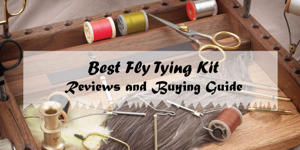 2ac2a4901 Top 7 Best Fly Tying Kit 2018 – Reviews and Buying Guide